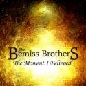 Listen | Buy - The Bemiss Brothers - THe Moment I Believed