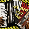 Listen | Buy - Creole Zydeco Farmers - My Big Foot Woman