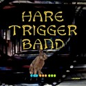 Listen | Buy - Hare Trigger Band