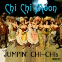 Listen | Buy - Jumpin' Chi Chis - Chi Chi Moon