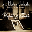 Listen | Buy - Tim Whitsett Loco Electric Orch. - World of Fable