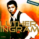 Listen | Buy - Luther Ingram Refreshed