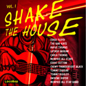 Listen to \ Buy: Shake the House Vo. I
