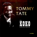 Listen | Buy - Tommy Tate - The KOKO Sessions