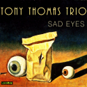 Listen | Buy - Tony Thomas Trio - Sad Eyes