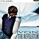 Listen | Buy - Von Johin - Von the Revelator Mono