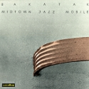 Listen | Buy - Midtown Jazz Mobile - Bakatak