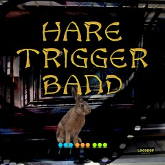 Listen | Buy - Hare Trigger Band - Hare Trigger Band
