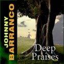 Listen | Buy - Johnny Barranco - Deep Praises
